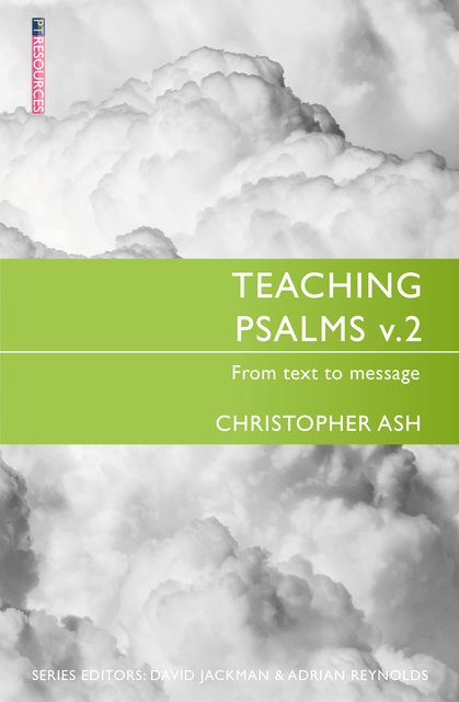 Teaching Psalms Vol. 2From Text to Message