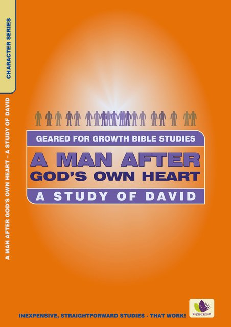 A Man After God's Own HeartA Study of David