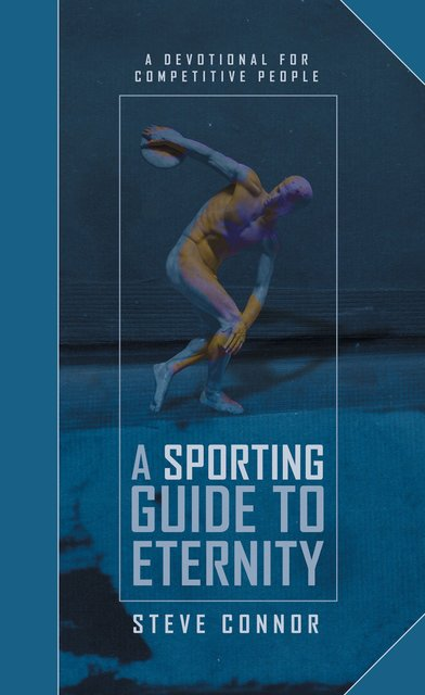 A Sporting Guide to EternityA Devotional for Competitive People