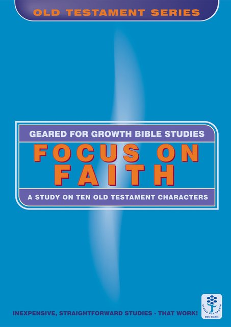 Focus on FaithA Study on Ten Old Testament Characters