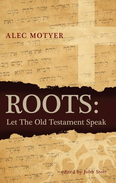 RootsLet the Old Testament Speak