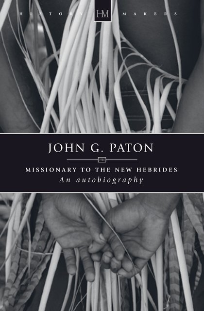 John G. PatonMissionary to the New Hebrides