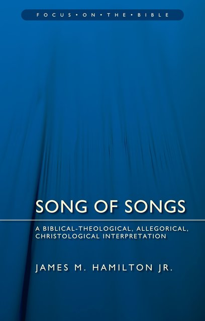 Song of SongsA Biblical-Theological, Allegorical, Christological Interpretation