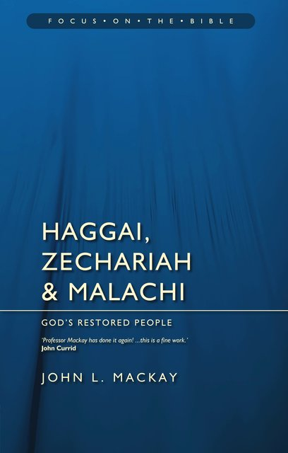 Haggai, Zechariah & MalachiGod's Restored People
