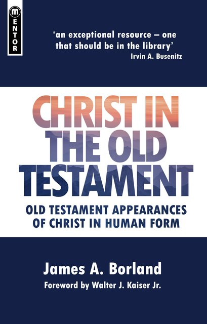 Christ in the Old TestamentOld Testament appearances of Christ in Human form