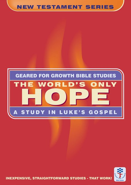 The World's Only HopeA Study in Luke's Gospel