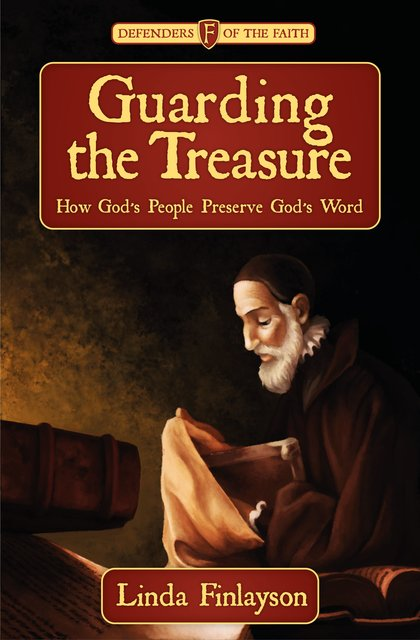 Guarding the TreasureHow God's People Preserve God's Word